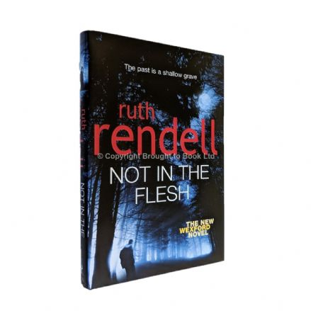 Not In the Flesh Signed by Ruth Rendell​​​​​​​ First Edition Hutchinson 2007